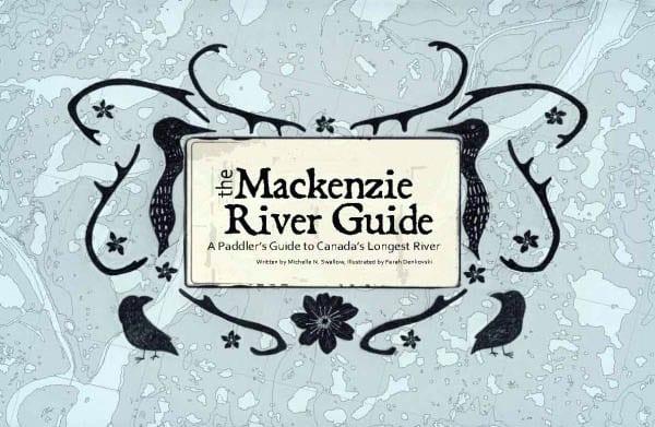 """The Mackenzie River Guide"""