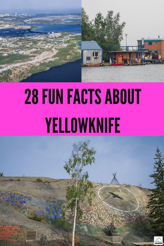 28 Fun, Weird and Interesting Facts About Yellowknife, NWT
