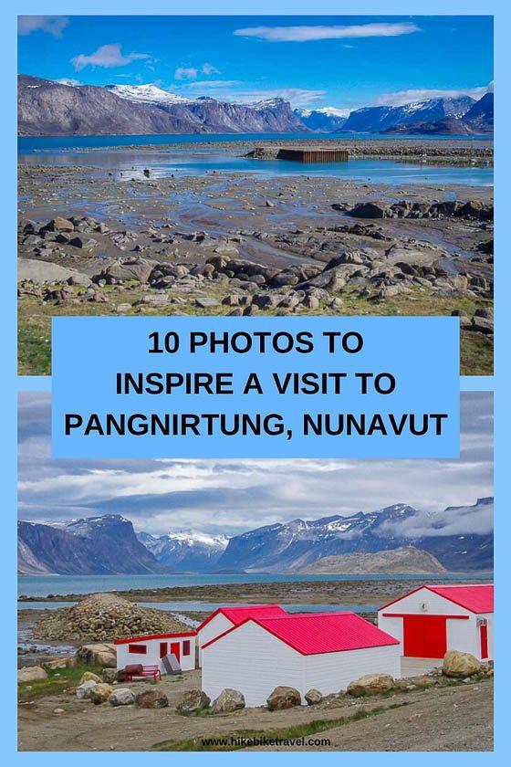 10 photos to inspire a trip to Pangnirtung, Nunavut-