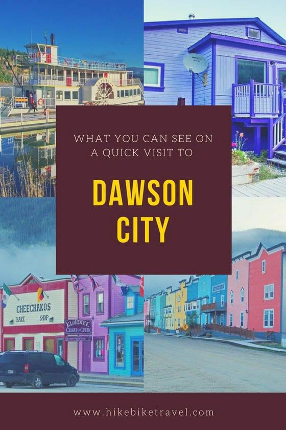 A Quick Visit to Dawson: Canada's Klondike City