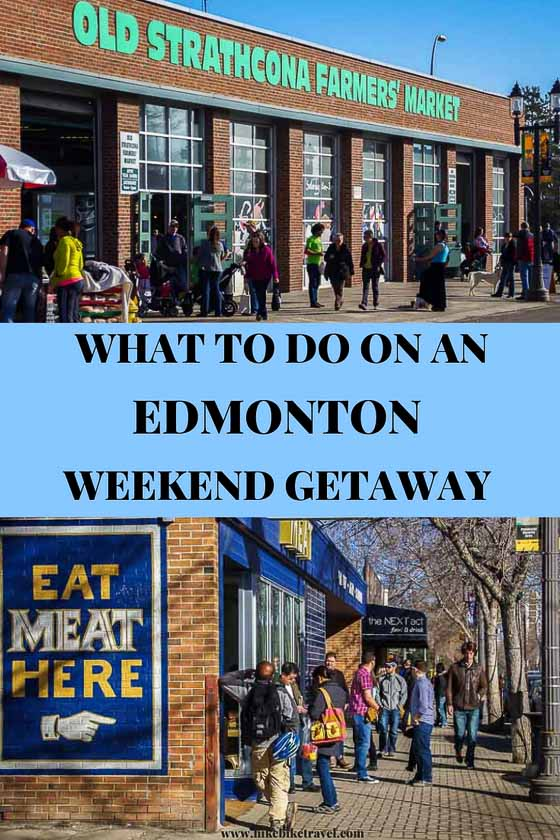 What to do on an Edmonton weekend getaway