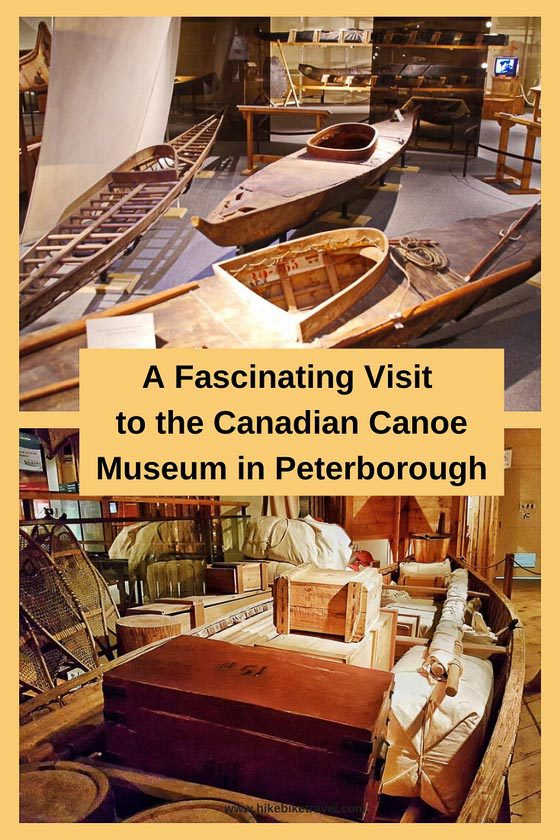 A fascinating visit to the Canadian Canoe Museum in Peterborough