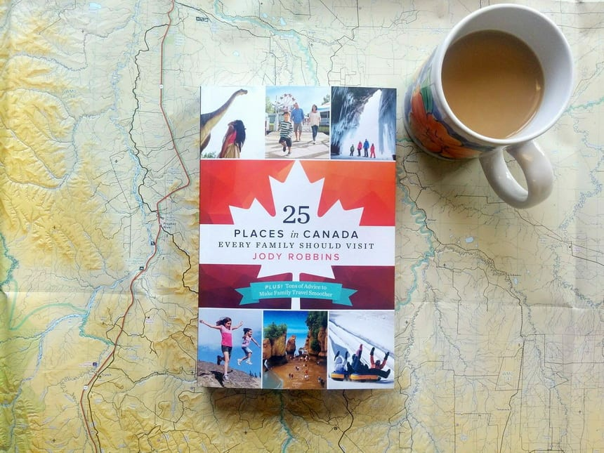 Book Review & Giveaway: 25 Places in Canada Every Family Should Visit
