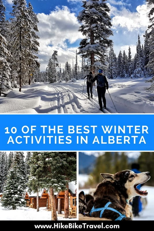 10 of the Best Winter Activities in Alberta - from backcountry lodges to skating to dogsledding