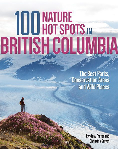 100 Nature Hot Spots in British Columbia