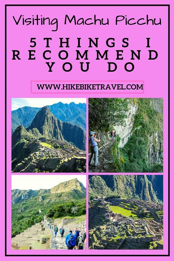 Visiting Machu Picchu - 5 things I'd recommend doing